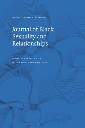 Journal of Black Sexuality and Relationships 01:3