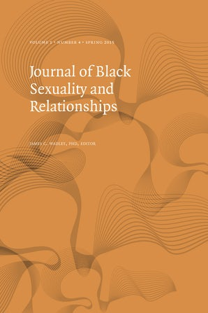 Journal of Black Sexuality and Relationships 01:4