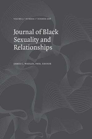 Journal of Black Sexuality and Relationships 03:1