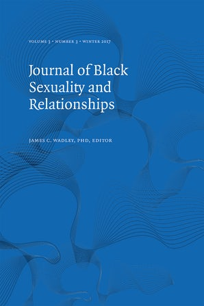 Journal of Black Sexuality and Relationships 03:3