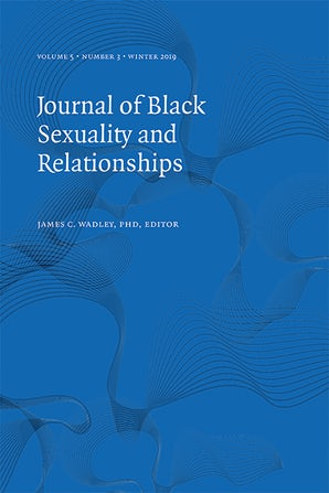 Journal of Black Sexuality and Relationships 05:3