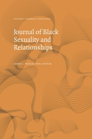 Journal of Black Sexuality and Relationships 06:4