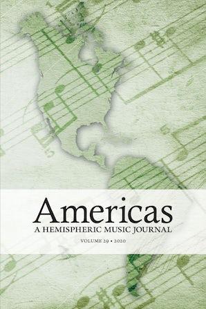 Americas: A Hemispheric Music Journal 29:1